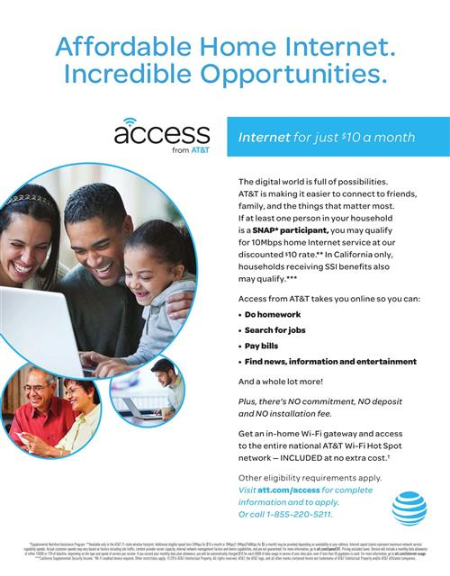 Affordable Home Internet. Incredible Opportunity. Please visit att.com/access for complete information and to apply